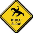 Whoa Slow Horse Safety Sign