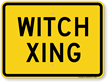 Witch Xing Humorous Crossing Sign