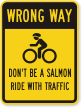 Wrong Way Don't Be A Salmon Traffic Sign