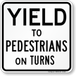 Yield To Pedestrians On Turns Traffic Sign