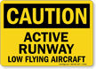 Active Runway Low Flying Aircraft Caution Sign