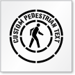 Custom Pedestrian Text Sign Stencil