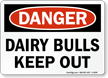 Dairy Bulls Keep Out OSHA Danger Sign