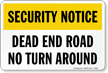 Dead End No Turn Around Security Notice Sign