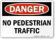Danger No Pedestrian Traffic Sign