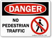 No Pedestrian Traffic OSHA Danger Sign