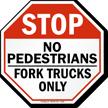 Stop No Pedestrians - Forklift Truck Sign