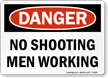 No Shooting Men Working Danger Sign