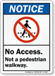 Not A Pedestrian Walkway Notice Sign