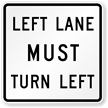 Left Lane Must Turn Left Traffic Sign