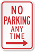Right Arrow No Parking Any Time Sign