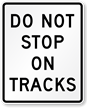 Do Not Stop On Tracks Traffic Sign