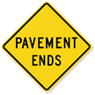 Pavement Ends - Road Warning Sign