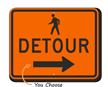 Pedestrian Detour Right Arrow- Traffic Sign
