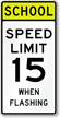School Speed Limit 15 When Flashing Sign