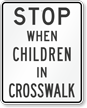 Arizona Stop When Children In Crosswalk Sign