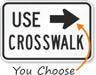Use Right Arrow Crosswalk MUTCD Sign