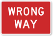 Red Wrong Way Traffic Sign