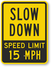 Slow Down Speed Limit 15 MPH