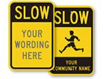 Custom Slow Signs