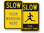 Custom Slow Signs