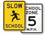 School Zone Slow Down Signs