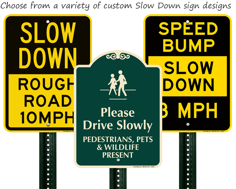 Slow Down Signs >> Slow Down Drive Slowly Signs Best Prices