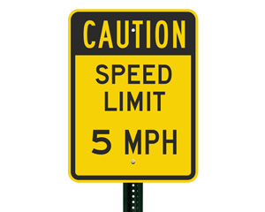 5 MPH Signs