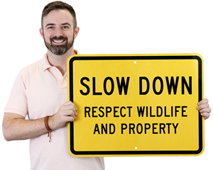 Slow Down Wildlife Sign