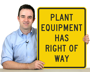 Plant Equipment Has Right Of Way Signs