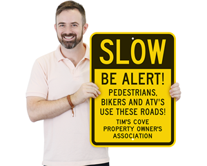 Custom slow down be alert sign
