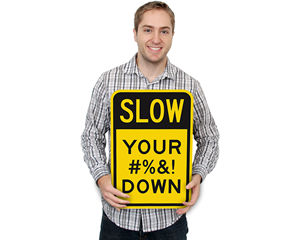 Funny Slow Signs