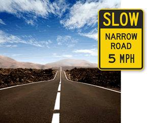 Slow - Narrow Road Signs