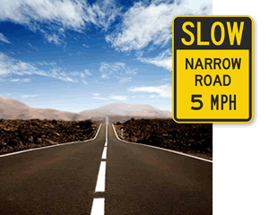 Slow - Narrow Road Signs