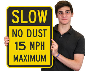 Slow Down No Dust Signs