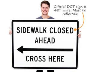 Sidewalk Closed Ahead, Cross Here Arrow Signs