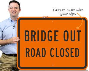 Custom road closed signs