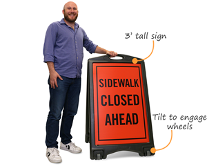 3' tall sign. Tilt to engage wheels