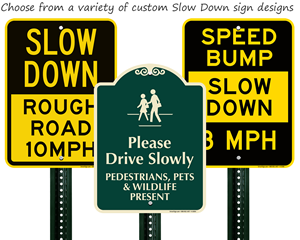 Slow Down Custom Signs