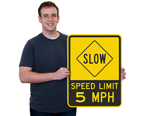 Slow Speed Limit Signs