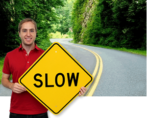 Slow Down Signs