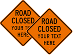 Customize Your Road Closed Sign