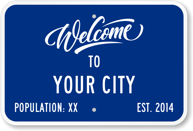 custom welcome to your city sign free shipping sku k2 3026