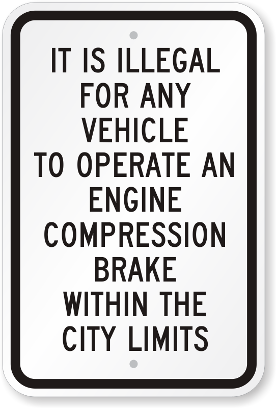 Illegal To Operate Engine Compression Brake Within City Sign