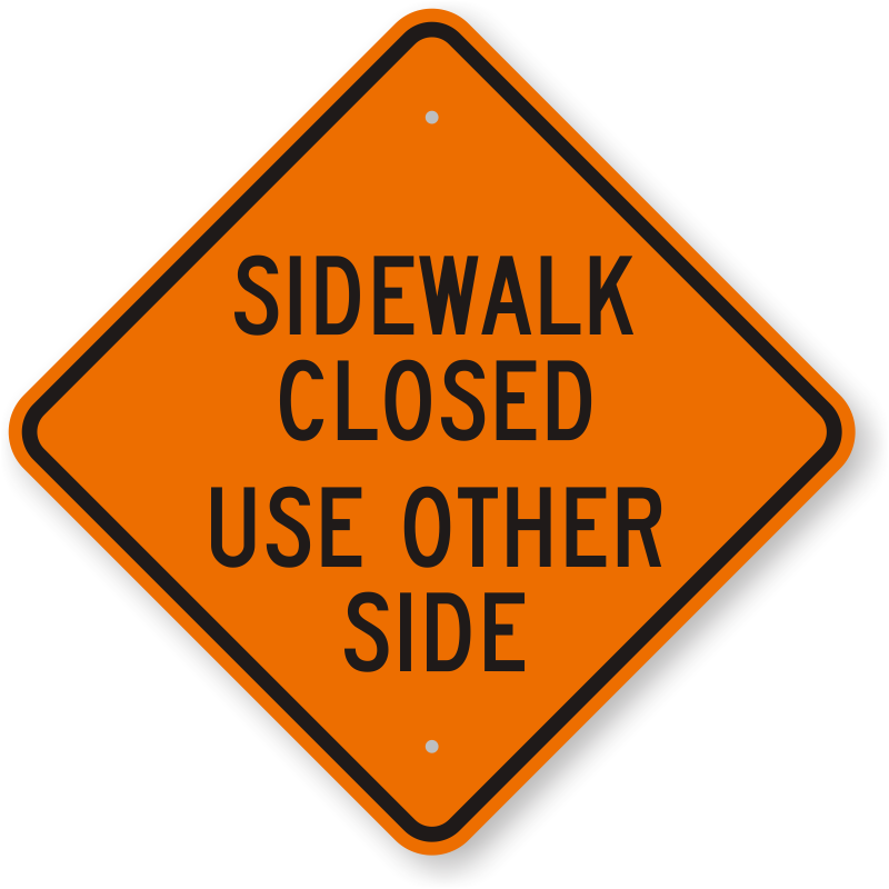 Sidewalk Closed Use Other Side Construction Sign | Ships ...