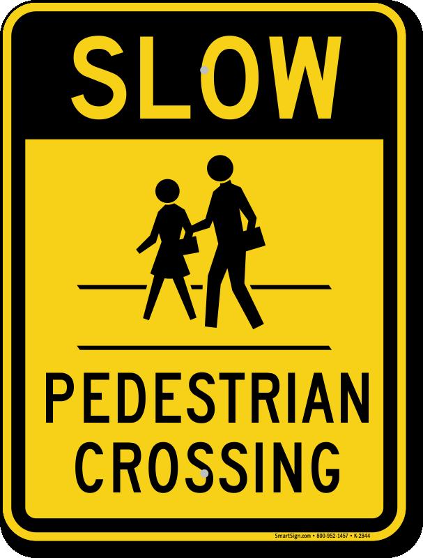 slow pedestrian crossing signs slow down pedestrian signs