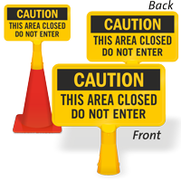 Caution This Area Closed Do Not Enter ConeBoss Sign