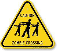 Caution Zombie Crossing Sign