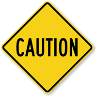 Big Caution Sign