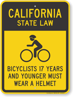 Bicyclists 17 Years Wear Helmet California Law Sign